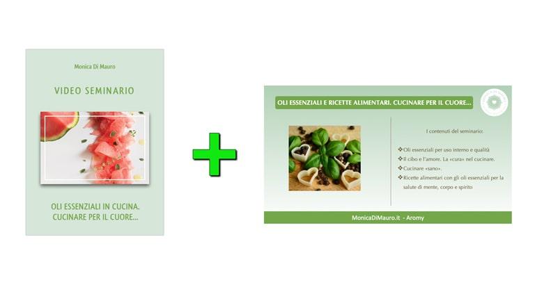 Slide e Seminario: Oli Essenziali in cucina. Cucinare per il cuore...